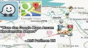 kerajaan kaji haramkan waze dan google maps.jpg