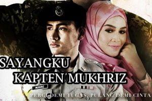 Sinopsis Drama Sayangku Kapten Mukhriz TV3