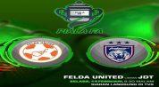 JDT vs Felda United